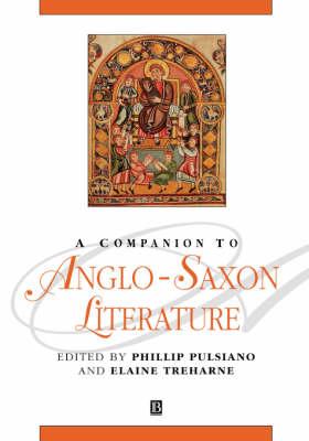 A Companion to Anglo-Saxon Literature - Blackwell Companions to Literature and Culture (Hardback)