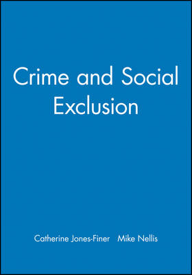 Crime and Social Exclusion - Broadening Perspectives in Social Policy (Paperback)
