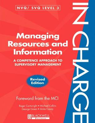 Managing Resources and Information: A Competence Approach to Supervisory Management - In Charge (Paperback)