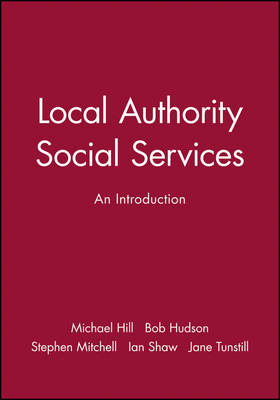 Local Authority Social Services: An Introduction (Paperback)