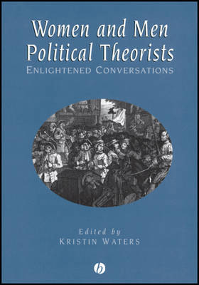 Women and Men Political Theorists: Enlightened Conversations (Hardback)
