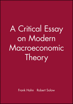 A Critical Essay on Modern Macroeconomic Theory (Paperback)