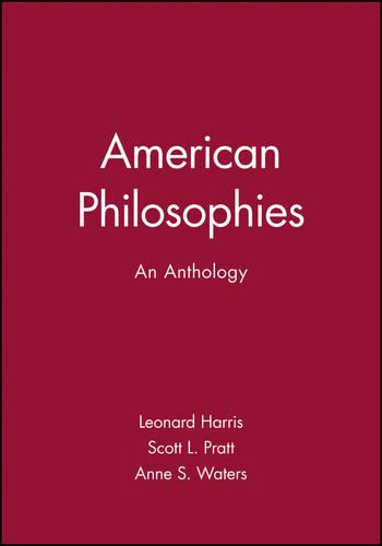 American Philosophies: An Anthology - Blackwell Philosophy Anthologies (Paperback)