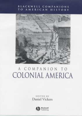 A Companion to Colonial America - Blackwell Companions to American History (Hardback)