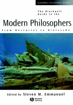 The Blackwell Guide to the Modern Philosophers: From Descartes to Nietzsche - Blackwell Philosophy Guides (Paperback)