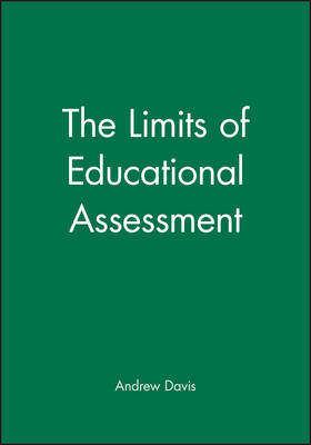 The Limits of Educational Assessment - Journal of Philosophy of Education (Paperback)