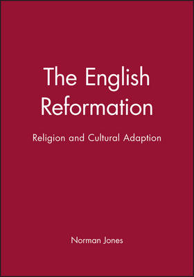 The English Reformation: Religion and Cultural Adaption (Paperback)