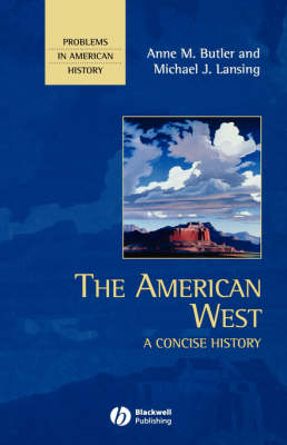 The American West: A Concise History - Problems in American History (Hardback)