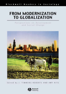 From Modernization to Globalization: Perspectives on Development and Social Change - Wiley Blackwell Readers in Sociology (Paperback)
