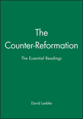 The Counter-Reformation: The Essential Readings - Blackwell Essential Readings in History (Hardback)