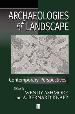 Archaeologies of Landscape: Contemporary Perspectives - Social Archaeology (Paperback)