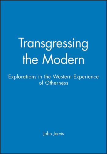 Transgressing the Modern: Explorations in the Western Experience of Otherness (Paperback)