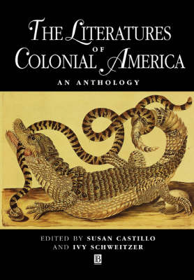 The Literatures of Colonial America: An Anthology - Blackwell Anthologies (Paperback)