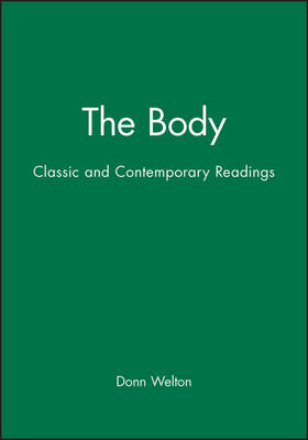 The Body: Classic and Contemporary Readings - Blackwell Readings in Continental Philosophy (Paperback)