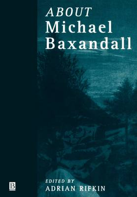 About Michael Baxandall - Art History Special Issues (Paperback)