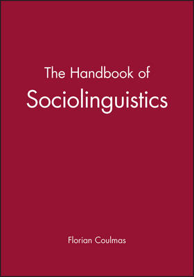 The Handbook of Sociolinguistics - Blackwell Handbooks in Linguistics (Paperback)