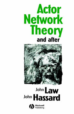 Actor Network Theory and After - Sociological Review Monograph (Paperback)