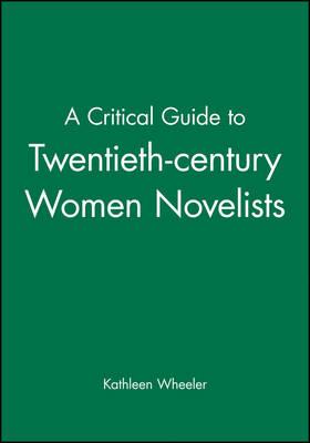 A Critical Guide to Twentieth-century Women Novelists (Paperback)