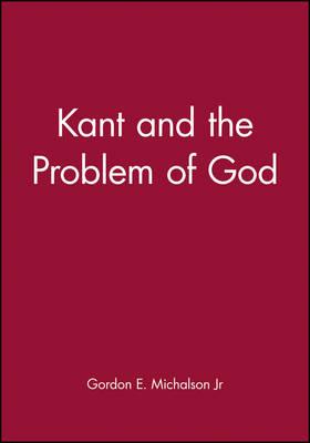 Kant and the Problem of God (Hardback)