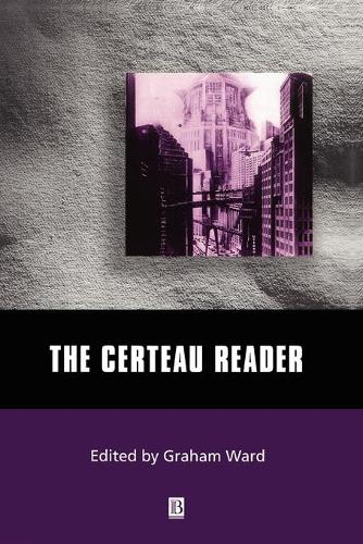 The Certeau Reader - Wiley Blackwell Readers (Paperback)