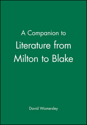 A Companion to Literature from Milton to Blake - Blackwell Companions to Literature and Culture (Hardback)