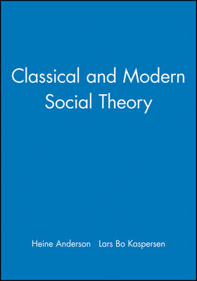Classical and Modern Social Theory (Paperback)