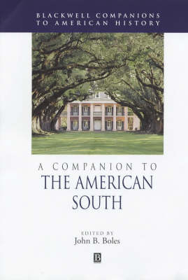 A Companion to the American South - Wiley Blackwell Companions to American History (Hardback)