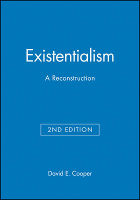 Existentialism: A Reconstruction - Introducing Philosophy (Hardback)