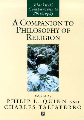 A Companion to Philosophy of Religion - Blackwell Companions to Philosophy (Paperback)