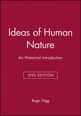 Ideas of Human Nature: An Historical Introduction (Hardback)