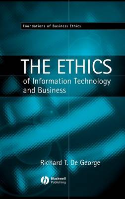The Ethics of Information Technology and Business - Foundations of Business Ethics (Hardback)