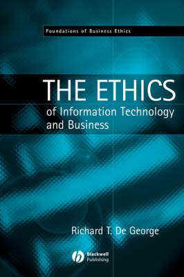 The Ethics of Information Technology and Business - Foundations of Business Ethics (Paperback)