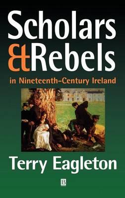 Scholars and Rebels: In Nineteenth-Century Ireland (Hardback)