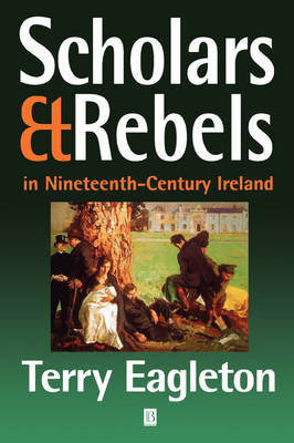 Scholars and Rebels: In Nineteenth-Century Ireland (Paperback)