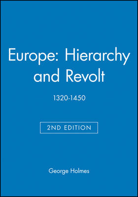 Europe: Hierarchy and Revolt: 1320-1450 - Blackwell Classic Histories of Europe (Hardback)