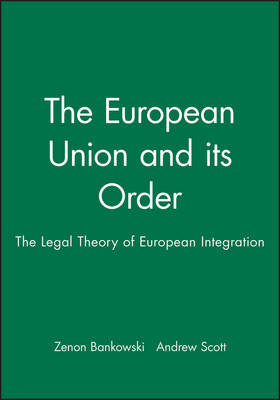 The European Union and Its Order: The Legal Theory of European Integration (Paperback)