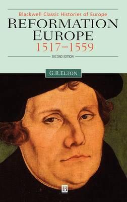 Reformation Europe: 1517-1559 - Blackwell Classic Histories of Europe (Hardback)