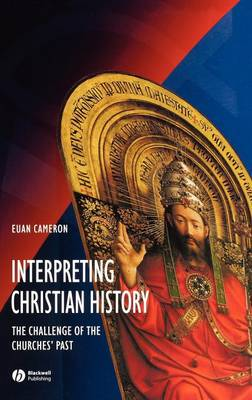 Interpreting Christian History: The Challenge of the Churches' Past (Hardback)