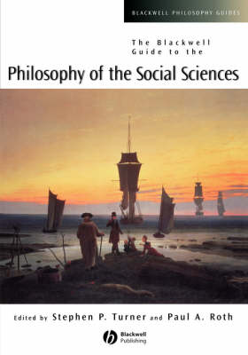 The Blackwell Guide to the Philosophy of the Social Sciences - Blackwell Philosophy Guides (Paperback)