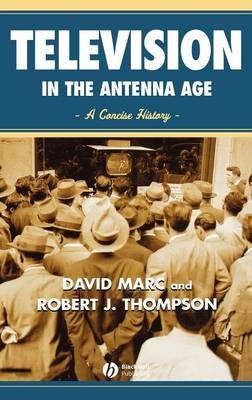 Television in the Antenna Age: A Concise History (Hardback)