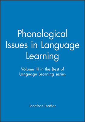 Phonological Issues in Language Learning: Volume III in the Best of Language Learning series - Best of Language Learning Series (Paperback)