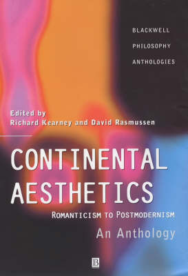Continental Aesthetics: Romanticism to Postmodernism: An Anthology - Blackwell Philosophy Anthologies (Hardback)