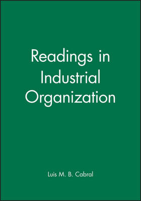 Readings in Industrial Organization - Wiley Blackwell Readings for Contemporary Economics (Paperback)