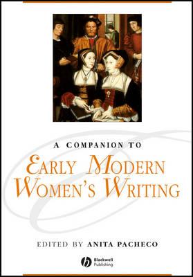 A Companion to Early Modern Women's Writing (Hardback)