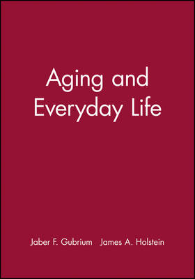 Aging and Everyday Life - Wiley Blackwell Readers in Sociology (Hardback)
