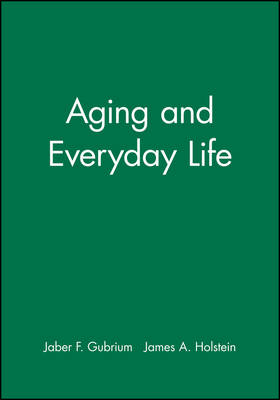 Aging and Everyday Life - Wiley Blackwell Readers in Sociology (Paperback)