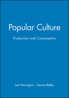 Popular Culture: Production and Consumption - Blackwell Readers in Sociology (Paperback)