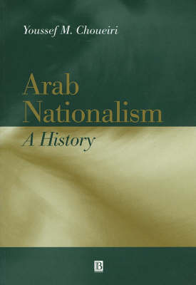 Arab Nationalism: A History Nation and State in the Arab World (Paperback)