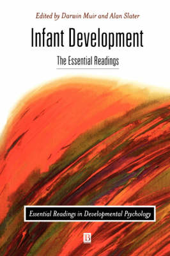 Infant Development: The Essential Readings - Essential Readings in Developmental Psychology (Paperback)