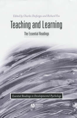 Teaching and Learning: The Essential Readings - Essential Readings in Developmental Psychology (Hardback)